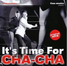 It´s time for cha cha cha